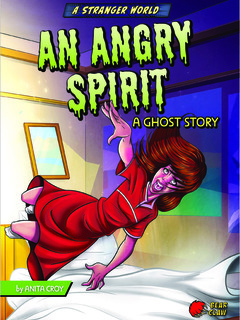 An Angry Spirit: A Ghost Story