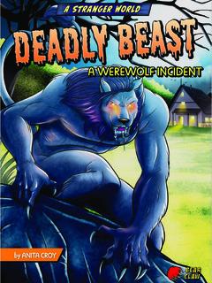Deadly Beast: A Werewolf Incident