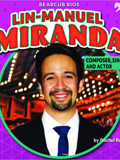Lin-Manuel Miranda: Composer, Singer, and Actor