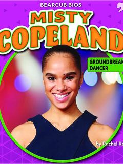 Misty Copeland: Groundbreaking Dancer