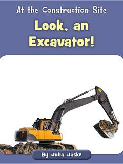 Look, an Excavator!