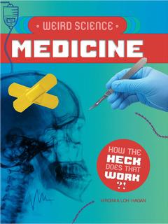 Weird Science: Medicine
