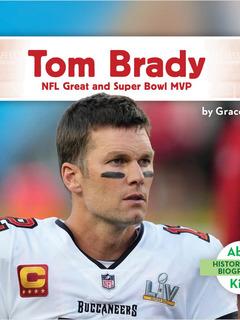 Tom Brady: NFL Great and Super Bowl MVP