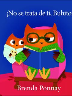 ¡No se trata de ti, Buhito!
