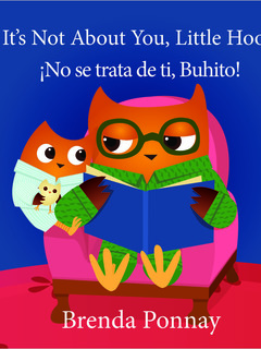 It's Not About You, Little Hoo! / ¡No se trata de ti, Buhito!