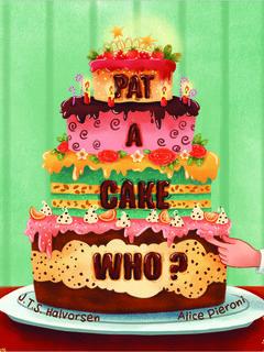 Pat a Cake Who