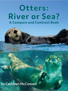 Otters: River or Sea? A Compare and Contrast Book