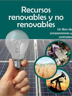 Recursos renovables y no renovables: Un libro de comparaciones y contrastes