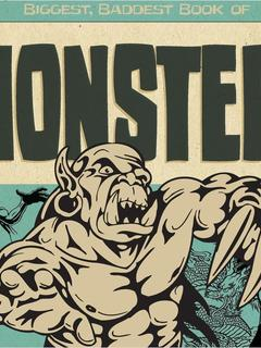 Biggest, Baddest Book of Monsters