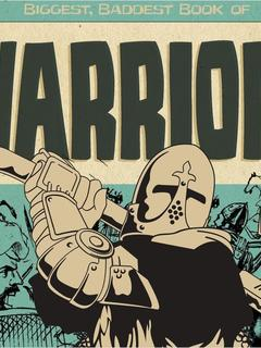 Biggest, Baddest Book of Warriors