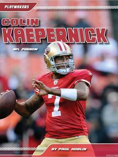 Colin Kaepernick: NFL Phenom