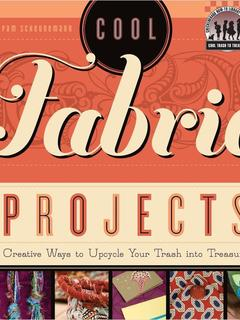 Cool Fabric Projects
