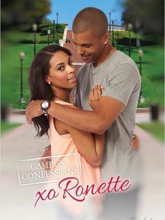 Campus Confessions Book 1, XO Ronette