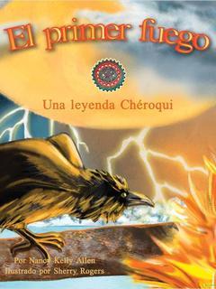 El primer fuego: Una leyenda Chroqui