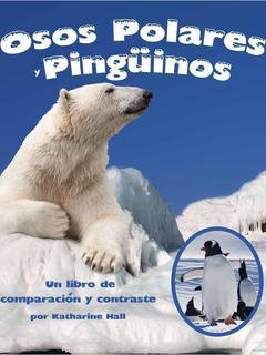 Osos Polares y Pinginos: Un libro de comparacin y contraste