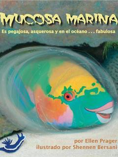 Mucosa marina: Es pegajosa, asquerosa y en el ocano . . . fabulosa