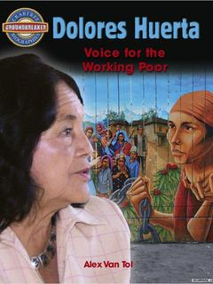 Dolores Huerta: Voice for the Working Poor
