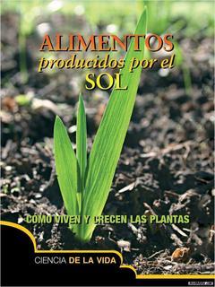 Alimentos producidos por el Sol: Cómo viven y crecen las plantas