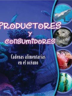 Productores y consumidores: Cadenas alimenticias en el océano