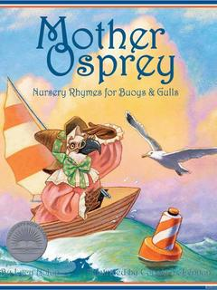 Mother Osprey: Nursery Rhymes for Buoys & Gulls