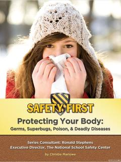 Protecting Your Body: Germs, Superbugs, Poison, & Deadly Diseases