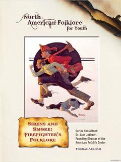 Sirens and Smoke: Firefighters' Folklore