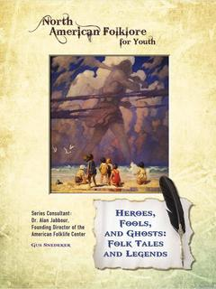 Heroes, Fools, and Ghosts: Folk Tales and Legends