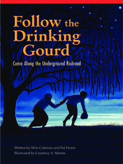 Follow the Drinking Gourd: come along the Underground Railroad