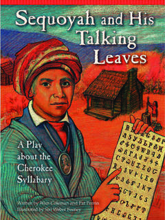 Sequoyah and His Talking Leaves: a play about the Cherokee Syllabary)