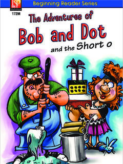 The Adventures of Bob and Dot and the Short O