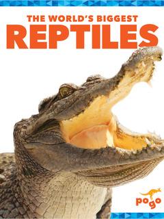 The World's Biggest Reptiles