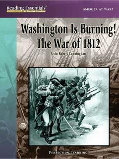 Washington Is Burning! The War of 1812