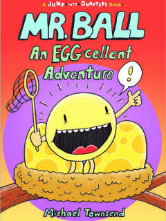 Mr. Ball: An EGG-celent Adventure