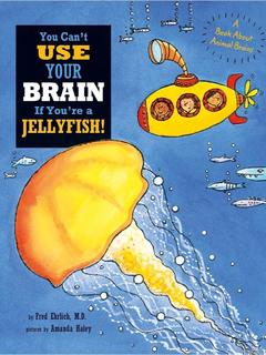 You Can't Use Your Brain if You're a Jellyfish