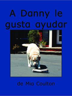 A Danny le gusta ayudar