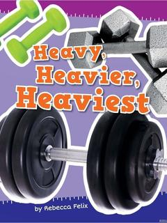 Heavy, Heavier, and Heaviest