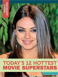 Today's 12 Hottest Movie Superstars