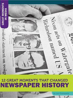 12 Great Moments that Changed Newspaper History