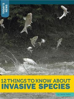 12 Things to Know about Invasive Species