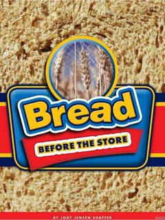 Bread Before the Store