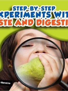 Step-by-Step Experiments with Taste and Digestion