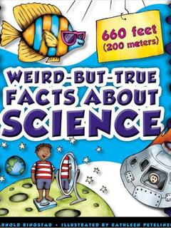 Weird-but-True Facts about Science