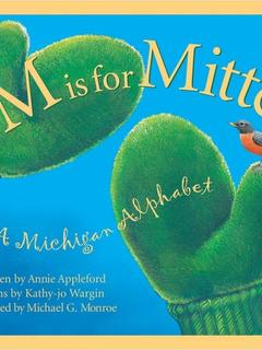 M is for Mitten: A Michigan Alphabet