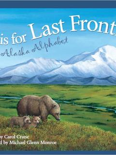 L is for Last Frontier: An Alaska Alphabet
