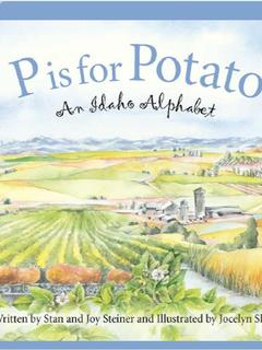 P is for Potato: An Idaho Alphabet
