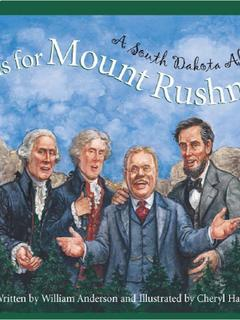 M is for Mount Rushmore: A South Dakota Alphabet