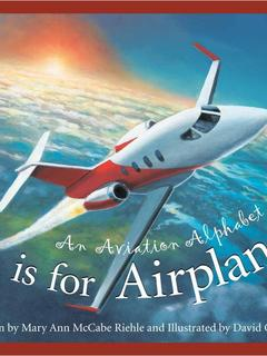 A is for Airplane: An Aviation Alphabet