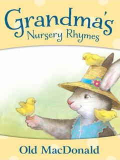 Grandma's Nursery Rhymes: Old MacDonald