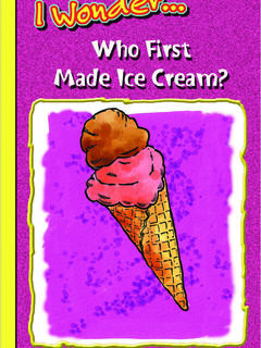 Who First Made Ice Cream?
