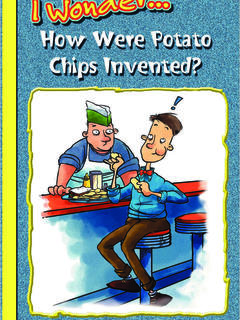 How Were Potato Chips Invented?